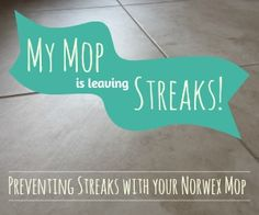 'Peace' of Microfiber: Help! My Norwex Mop is Leaving Streaks! Eek! Good tips for getting the most out of your Norwex Mop!