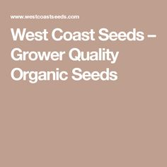 West Coast Seeds – Grower Quality Organic Seeds