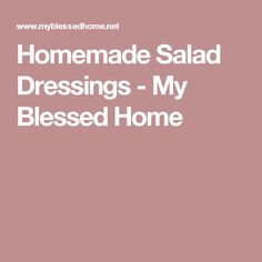 Homemade Salad Dressings - My Blessed Home