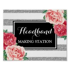 #Headband Making Station Black Silver Pink Floral Poster - #birthday #gifts #giftideas #present #party