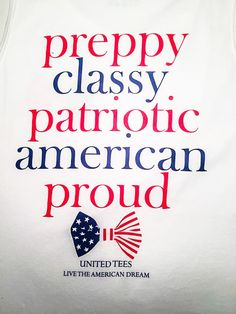 Preppy, Classy, Patriotic, American & Proud... Order this Tank Top during July to get a FREE Gift Included in your order.  Live the American Dream.