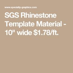 """SGS Rhinestone Template Material - 10"""" wide $1.78/ft."""
