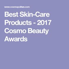Best Skin-Care Products - 2017 Cosmo Beauty Awards