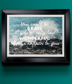 """You Can't Be Brave If You've Only Had Poster 