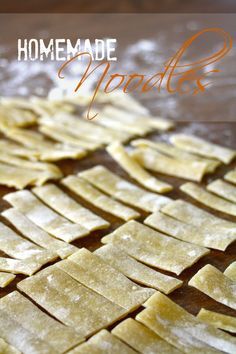 How to make homemade noodles. So easy and tasty, you will never buy store bought again! Make a bunch, and freeze for later!