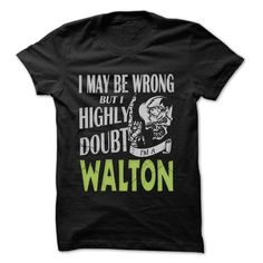 WALTON Doubt Wrong... - 99 Cool Name Shirt ! - #money gift #love gift. LIMITED AVAILABILITY => https://www.sunfrog.com/LifeStyle/WALTON-Doubt-Wrong--99-Cool-Name-Shirt-.html?68278