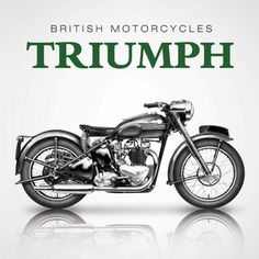 """Read """"British Motorcycles: Triumph"""" by James Robinson available from Rakuten Kobo. Beginning life in 1887 as a bicycle manufacturing company, The Triumph Cycle Company went on to become today's Triumph M. Indian Motorcycles, Classic Triumph Motorcycles, Triumph Bikes, British Motorcycles, Vintage Motorcycles, Triumph Logo, Triumph Motorbikes, Triumph Bobber, Honda Motorcycles"""