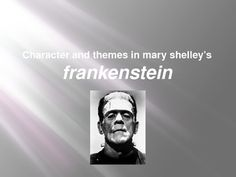themes and symbols is mary shelleys frankstien A summary of symbols in mary shelley's frankenstein learn exactly what happened in this chapter, scene, or section of frankenstein and what it means perfect for acing essays, tests, and quizzes, as well as for writing lesson plans.