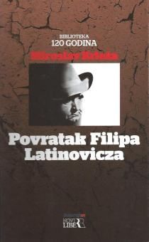 Povratak Filipa Latinovicza / Miroslav Krleža. Zagreb : Novi Liber, 2013. -