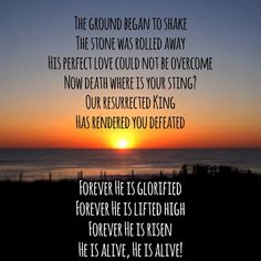 """Wishing You a Beautiful Renewal of Hope & Faith... ...I Hope that You & Your Sweet Families Have a Very Blessed Easter...  The Lyrics above are from """"Forever"""" by Kari Jobe... For a Beautiful & Completely Moving Live Performance of """"Forever""""   https://m.youtube.com/watch?sns=em&v=mv4LRl2KI2M  & """"Forever"""" with """"The Word"""" by Isaac Wimberley     http://m.youtube.com/watch?v=huFra1mnIVE   Check it out... It will Bless Your Soul!  ❤️ Kathy Other"""