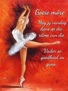 Good Morning Greetings, Good Morning Quotes, Lekker Dag, Afrikaanse Quotes, Goeie Nag, Goeie More, Morning Blessings, He Loves Me, Qoutes
