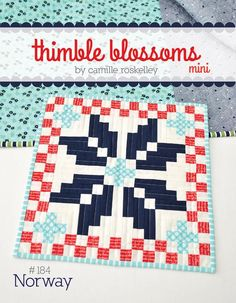 Norway mini quilt pattern by Camille Roskelley for Thimble Blossoms Fat… Mini Quilts, Small Quilts, Mini Quilt Patterns, Pdf Patterns, Pretty Patterns, Baby Quilt Size, Applique, Charm Quilt, Quilt Material