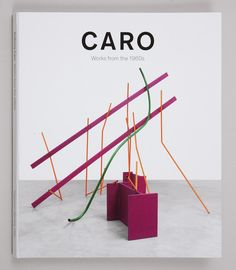 Anthony Caro: Works from the 1960s Catalogue (2015). $80 @ Gagoisan SHOP