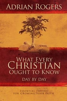 What Every Christian Ought to Know Day by Day: Essential Truths for Growing Your Faith - Kindle edition by Adrian Rogers. Religion & Spirituality Kindle eBooks @ Amazon.com.