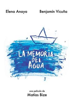 La memoria del agua (2015), Matías Bize.