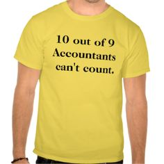150% of people will find this tee shirt funny! #accounting #, #accountant #, #quote #, #quotation #, #funny #, #famous #, #saying #, #joke #, #line #, #best
