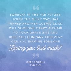 The 51 Prettiest Sentences In Young Adult Books Stargirl Quotes, Stargirl Movie, Literary Love Quotes, Best Love Quotes, Inspiring Quotes, Favorite Quotes, Emo, Ya Book Quotes, Journal Quotes