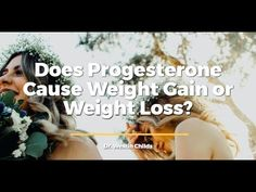Does Progesterone Cause Weight Gain or Weight Loss? - YouTube