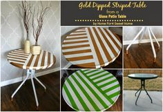 Gold Dipped Striped Table From a Glass Patio Table