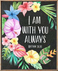 I am with you always Matthew 28:20 Bible Verse art print        bibleverse# bibleverseprint #christianart #christiandecor #instantdownload #HomeDecor #Printable #WallArt #PrintableArt  bibleverseprint #christianart #scriptureprint #scripturedecor #scriptureposter #christiandeco#