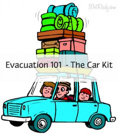 Car Kit as part of your overall Evacuation Plan.
