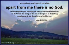I am the Lord and there in no other.