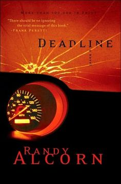 Definitely one of the best books written by Randy Alcorn ~ Deadline. Christian Fiction.