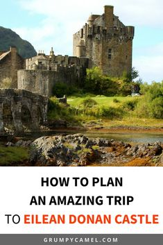 Here's what you need to know if you're planning a trip to the most beautiful castle in Scotland, Eilean Donan Castle. #scotland