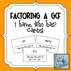 Factoring a Greatest Common Factor - I have, Who Has? Cards