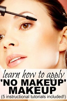 5 TUTORIALS TO TEACH BUSY MOMS HOW TO APPLY NO MAKEUP.