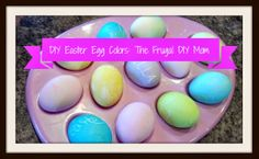 Dye Easter Eggs with ingredients in your cupboard! Little to no cost at all! Don't buy a kit, just check out this post! DIY tutorial from The Frugal DIY Mom