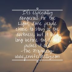 #Light always pushes out the darkness. #theprophecy #luciachronicles #jenniferlkelly