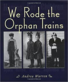 We Rode the Orphan Trains: Andrea Warren