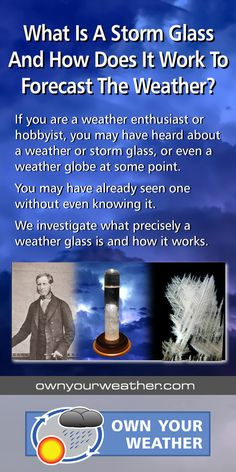 A storm glass is a meteorological instrument used in the 19th century to predict the weather. It consisted of a sealed tube filled with chemicals dissolved in distilled water. Weather predictions were based on the amount of crystallization and fogginess that occurred within the liquid. Find out more by simply clicking on the image.