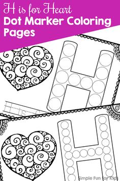 H is for Heart Dot Marker Coloring Pages - Simple Fun for Kids Fun Activities For Preschoolers, Fine Motor Activities For Kids, Printable Activities For Kids, Alphabet Activities, Color Activities, Kindergarten Activities, Infant Activities, Preschool Activities, Teaching The Alphabet