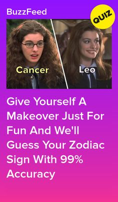 Give Yourself A Makeover Just For Fun And Well Guess Your Zodiac Sign With 99 Accuracy Buzzfeed Personality Quiz, Fun Personality Quizzes, True Colors Personality, Quizzes Funny, Cool Quizzes, Iq Quizzes, Popular Quizzes, Quizzes Food, Fun Quizzes To Take
