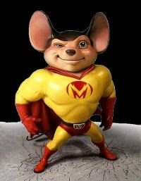 """Mighty Mouse """"A creature of great personal valour."""""""