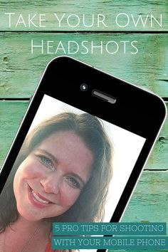 DIY Headshots with Your Mobile Phone - Great photography tips!