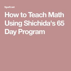 How to Teach Math Using Shichida's 65 Day Program