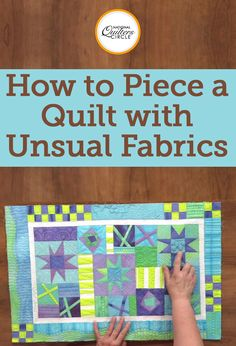 Heather Thomas teaches you how to piece a quilt with unusual fabrics that have interesting textures and sheens. She talks about piecing with monk cloth, embroidered cotton, sheer, silk velvet, pineapple fabric, silk dupioni and raw silk, and then shows you a few different examples of her own work that utilize unusual fabrics.