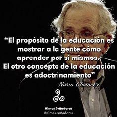 El propósito de las educación mostrar a la gente cómo aprender por sí mismos. El otro concepto de la educación es adoctrinamiento. -Noam Chomsky  Partiendo de que el éxito tiene estrecha rela...