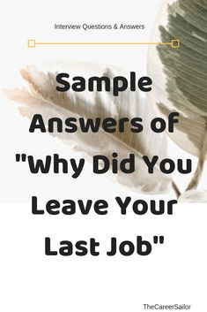 """Sample answers of interview question """"Why did you leave your job"""" or """"Why are you looking for change"""" Or """"Why you wants to leave your current job"""" Interview Questions And Answers, Job Interview Tips, Job Interviews, Interview Preparation, Job Resume, Resume Tips, Manager Resume, Resume Examples, Leaving A Job"""