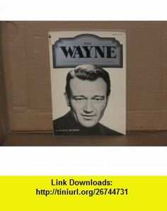 John Wayne Alan G Barbour ,   ,  , ASIN: B000JD2A6A , tutorials , pdf , ebook , torrent , downloads , rapidshare , filesonic , hotfile , megaupload , fileserve