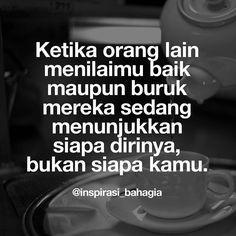 Ketika orang lain menilaimu baik maupun buruk mereka sedang menunjukkan siapa dirinya bukan siapa kamu. #inspirasi #inspirasipositif #inspirasibahagia #penilaian #bahagia #pepatah #bijak #motivasi #motivasibijak @inspirasi_bahagia