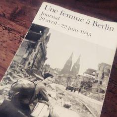 Une #femme à #Berlin - Un superbe témoignage de la Libération de Berlin entre avril et juin 1945. Époustouflant ! Lectures, Avril, Photos Du, Berlin, Cover, Books, Movie Posters, Reading Nooks, June