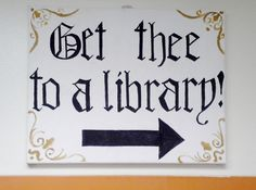 Get thee to a library  Shakespeare Sign 16X20