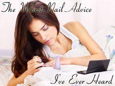 Bad Nail Advice and Myths Debunked
