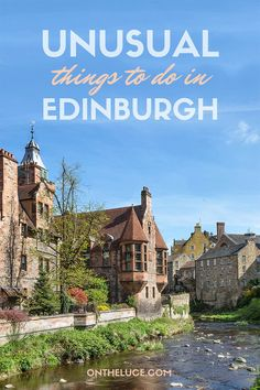 When you've visited the Castle, walked the Royal Mile and tasted whisky, here's my pick of the best unusual and alternative things to see and do in Edinburgh.