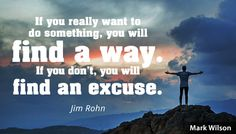 How much do you want success? Enough not to accept any more excuses  from yourself?