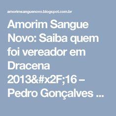 Amorim Sangue Novo: Saiba quem foi vereador em Dracena 2013/16 – Pedro Gonçalves Vieira